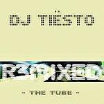 Tiësto The Tube - R3mixed