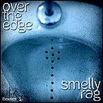 Over The Edge Smelly Rag