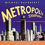 Baltimore Symphony Orchestra Daugherty: Metropolis Symphony; Bizarro