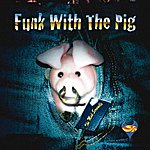 The Mad Scramble Funk With The Pig