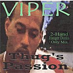 Viper Thug's Passion (2-Hand Hanger Dunks Only Mix)