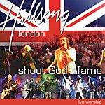 Hillsong London Shout God's Fame