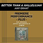 Amy Grant Better Than A Hallelujah (Premiere Performance Plus Track)