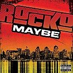 Rocko Maybe (Single) (Parental Advisory)