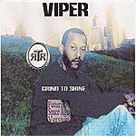Viper Grind To Shine (Futuristic Space Age Version)