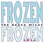 Lola Frozen (The Dance Mixes)
