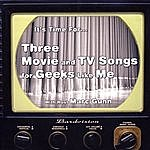 Marc Gunn Three Movie And Tv Songs For Geeks Like Me