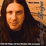 Marc Gunn Going For Brogue: Irish Pub Songs And Sea Shanties With An Accent