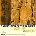 Chris Richards Sad Sounds Of The Summer