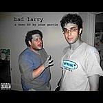 Adam Garcia Bad Larry (Parental Advisory)