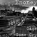 E-Money Game Gone Cry (Single)