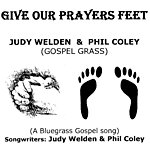 Judy Welden Give Our Prayers Feet (Single)