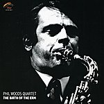 Phil Woods The Birth Of The Erm