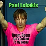 Paul Lekakis Boom, Boom (Let's Go Back To My Room) (Re-Recorded / Remastered Version)