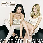 Paola & Chiara Cambiare Pagina