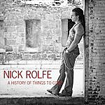 Nick Rolfe A History Of Things To Come
