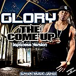 Glory The Come Up (Japanese Version)
