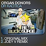 Organ Donors Dr Kaotica (4-Track Maxi-Single)
