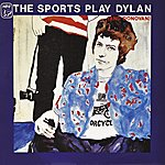 The Sports The Sports Play Dylan (And Donovan)