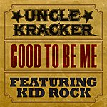 Uncle Kracker Good To Be Me (South River Road Version)(Feat. Kid Rock)