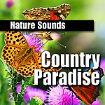 Nature Sounds Country Paradise