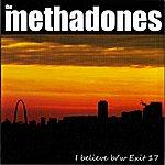 The Methadones Exit 17 B/W I Believe - Single