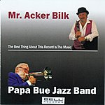 Mr. Acker Bilk Mr. Acker Bilk Papa Bue Jazz Band (The Best About The Record Is The Music)