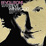 Steve Winwood Revolutions: The Very Best Of Steve Winwood (UK/Row Version) (2010 Remaster)