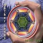 Mother Jones Better Days