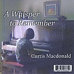 Curtis MacDonald A Whisper To Remember
