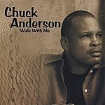 Chuck Anderson Walk With Me