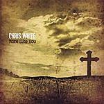 Chris White More Like You