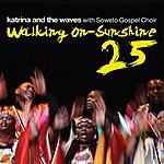 Katrina & The Waves Walking On Sunshine (25th Anniversary Edition) (2-Track Single)