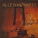 Allen Morrell Let The Chains Fall