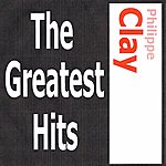 Philippe Clay Philippe Clay - The Greatest Hits