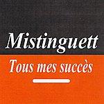 Mistinguett Tous Mes Succès - Mistinguett