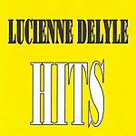 Lucienne Delyle Lucienne Delyle - Hits
