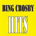 Bing Crosby Bing Crosby - Hits