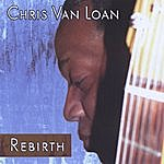 Chris Van Loan Rebirth