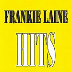 Frankie Laine Frankie Laine - Hits