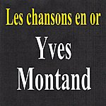 Yves Montand Les Chansons En Or