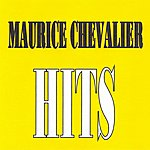 Maurice Chevalier Maurice Chevalier - Hits