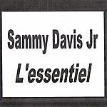 Sammy Davis, Jr. Sammy Davis Jr. - L'essentiel