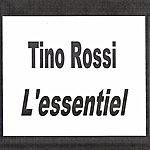Tino Rossi Tino Rossi - L'essentiel