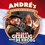 André Hazes Wij Gaan Gezellig Naar De Kroeg (Andre's Oranje Favorieten)