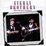 The Everly Brothers Everly Brothers : Reunion Concert