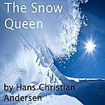 Hans Christian Andersen Andersen: The Snow Queen