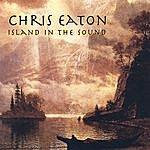 Chris Eaton Island In The Sound
