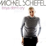 Michael Schiefel Boys Don't Cry Various Artists