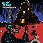 Boy 8-Bit Still Killing EP